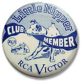 Something for a Little Nipper? RCA Victor Club member badge.
